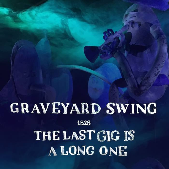 Graveyard Swing: The Last Gig is a Long One